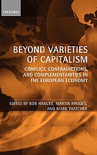 Beyond varieties of capitalism : conflict, contradiction, and complementarities in the European economy