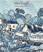 Van Gogh : master draughtsman