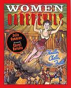 Women daredevils : thrills, chills, and frills