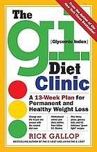 The G.I. [glycemic index] diet clinic : a 13-week plan for permanent and healthy weight loss