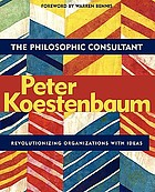 The philosophic consultant : revolutionizing organizations with ideas