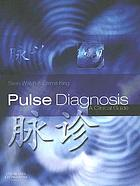 Pulse diagnosis : a clinical guide