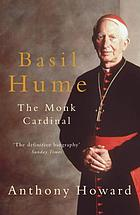Basil Hume : the monk cardinal