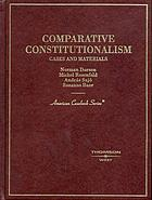 Comparative constitutionalism : cases and materials