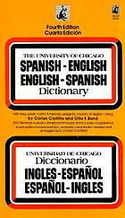 The University of Chicago Spanish dictionary; a new concise Spanish-English and English-Spanish dictionary of words and phrases basic to the written and spoken languages of today