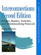 Interconnection : briges, routers, switches and internetworking protocols. Perlman