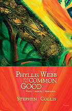 Phyllis Webb and the common good : poetry, anarchy, abstraction