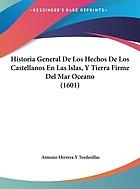 Historia general de los hechos de los castellanos en las islas y tierrafirme del mar océano