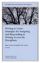 Writing to learn : strategies for assigning and responding to writing across the disciplines