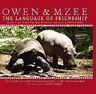 Owen & Mzee : the language of friendship