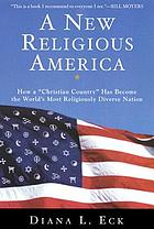 "A new religious America : how a ""Christian country"" has become the world's most religiously diverse nation"