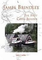 James Brindley : the first canal builder