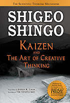 Kaizen and the art of creative thinking : the scientific thinking mechanism