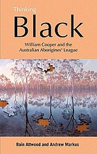 Thinking black : William Cooper and Australian Aborigines' league