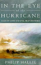 In the eye of the hurricane : tales of good and evil, help and harm