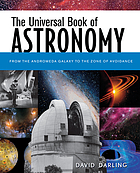 The universal book of astronomy from the Andromeda Galaxy to the zone of avoidance