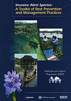 Invasive alien species : a toolkit of best prevention and management policies