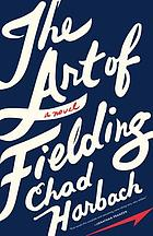 The art of fielding : regular print book discussion kit : a novel