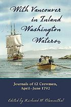 With Vancouver in inland Washington waters : journals of 12 crewmen, April-June 1792