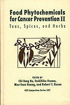 Food phytochemicals for cancer prevention 2 : Teas, spices, and herbs. Developed from a symposium sponsored by the Division of Agricultural and Food Chemistry at the 204. National meeting of the American Chemical Society, Washington, D.C. 1992