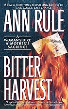 Bitter harvest : a woman's fury, a mother's sacrifice