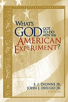 What's God got to do with the American experiment