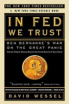 In Fed we trust : Ben Bernanke's war on the great panic