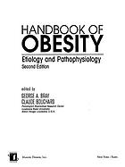 Handbook of obesity : etiology and pathophysiology