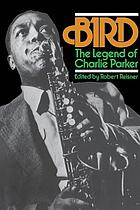 Bird : the legend of Charlie Parker