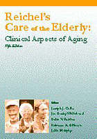 Reichel's care of the elderly : clinical aspects of aging