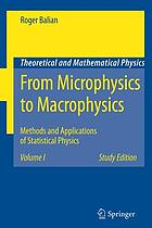 From microphysics to macrophysics : methods and applications of statistical physics