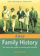 Easy family history : the stress-free guide to starting your research