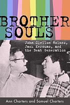 Brother-souls : John Clellon Holmes, Jack Kerouac, and the Beat generation