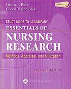 Study guide to accompany Essentials of nursing research : methods, appraisal, and utilization