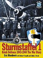 Sturmstaffel 1 : Reich defence 1943-1944, the war diary