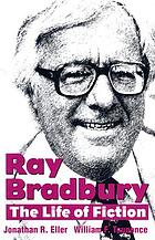 Ray Bradbury : the life of fictionRay Bradbury : the life of fiction