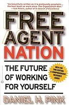 Free agent nation : the future of working for yourself
