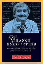 Chance encounters : true stories of unforeseen meetings, with unanticipated results