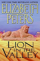 Lion in the valley : an Amelia Peabody mystery