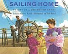 Sailing home : a story of a childhood at sea