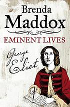 George Eliot : novelist, lover, wife