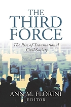 The third force : the rise of transnational civil society