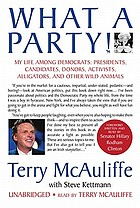 What a party! : my life among Democrats : presidents, candidates, donors, activists, alligators, and other wild animals