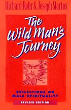 The wild man's journey : reflections on male spirituality