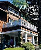 Stickley's craftsman homes : plans, drawings, photographs