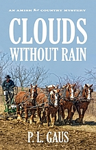 Clouds without rain : an Ohio Amish mystery