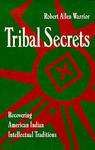 Tribal secrets : recovering American Indian intellectual traditions