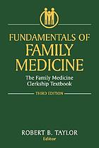 Fundamentals of family medicine : the family medicine clerkship textbook