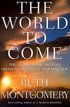 The world to come : the guides' long-awaited predictions for the dawning age