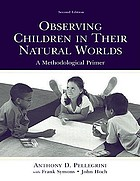 Observing children in their natural worlds : a methodological primer